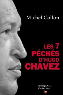 Michel Collon - Les 7 péchés d'Hugo Chavez