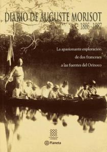 Diario de Auguste Morisot, 1886-1887. La apasionante exploración de dos franceses a las fuentes del Orinoco